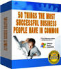 50 Things Most Successful Business People Have! (with PLR)