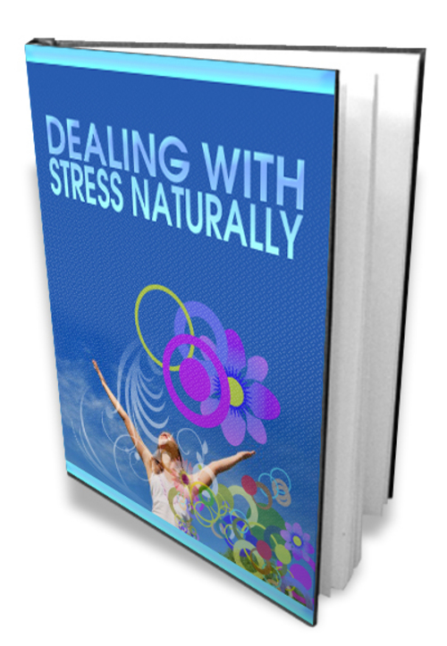 Product picture Dealing With Stress Naturally - Master Resell Rights + BONUS