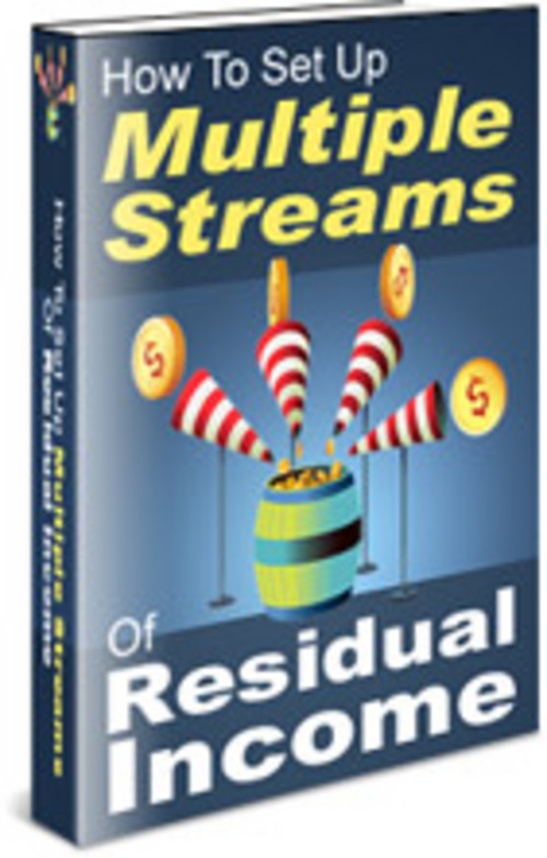 Product picture How To Set Up Multiple Streams Of Residual Income - with PLR