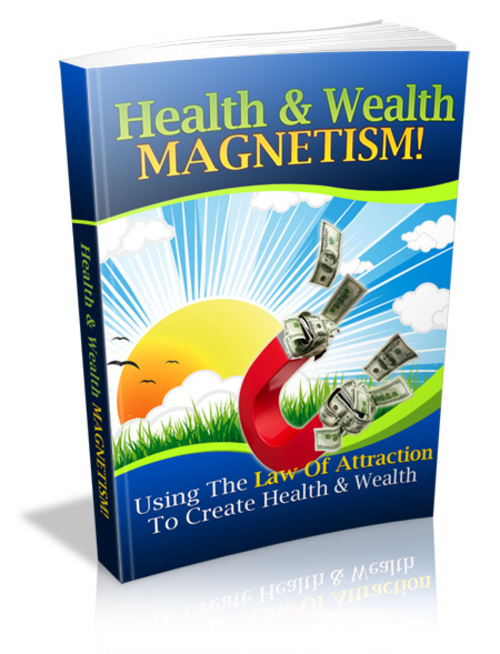 Product picture Health and Wealth Magnetism - with Private Label Rights!