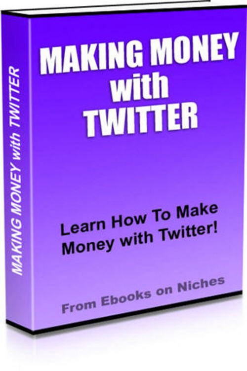 Product picture How to Make Money With Twitter
