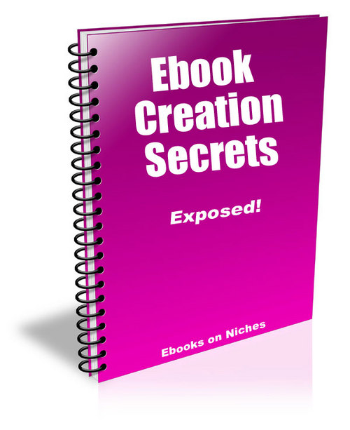 Product picture Ebook Creation Secrets Exposed!