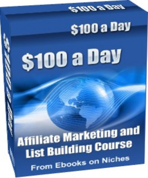 Product picture $100 a Day Affiliate Marketing and List Building Course