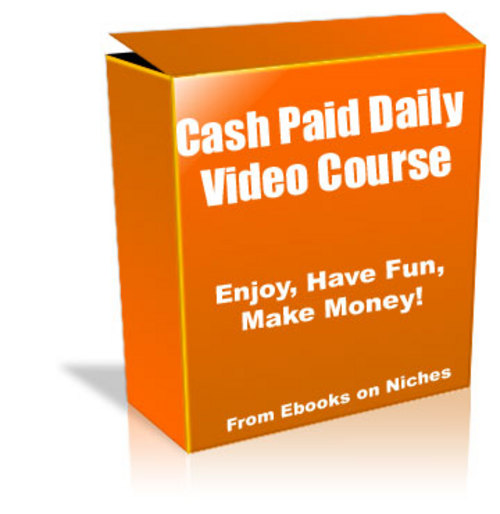 Product picture Cash Paid Daily Video Course- Master Resell Rights + BONUS!