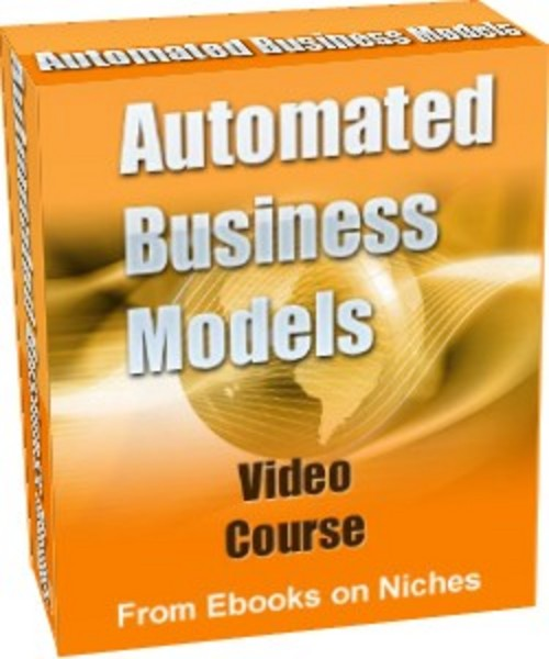 Product picture Automated Business Models Video Course-PLR+2 Mystery BONUSES