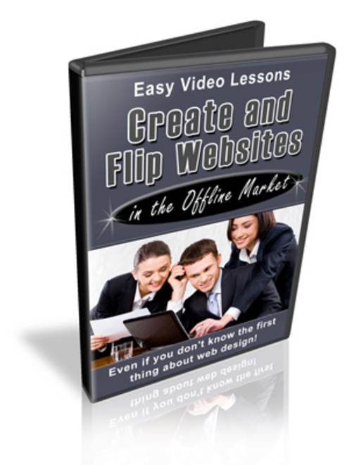 Product picture Create and Flip Websites to the Offline Market- with BONUSES