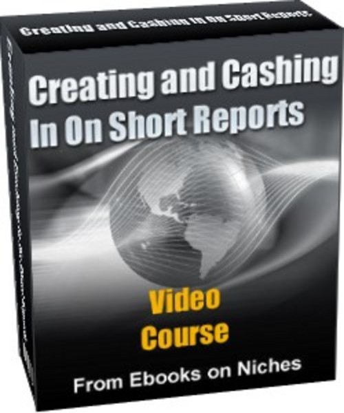 Product picture Creating and Cashing In On Short Reports - with 3 BONUSES!