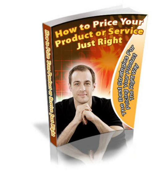 Product picture How to Price Your Product or Service Just Right!